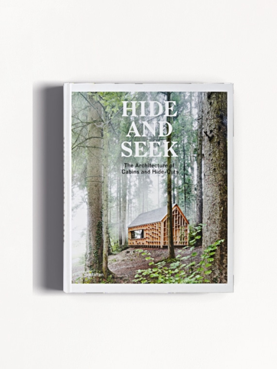 Hide and Seek Cover - The Architecture Of Cabins and Hide-Outs Gestalten